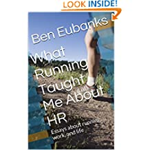 What Running Taught Me About HR: 14 essays about running, work, and life