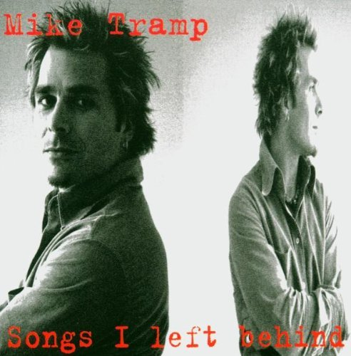 Songs I Left Behind by Mike Tramp (2006-01-01)