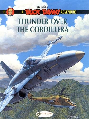 Buck Danny Vol. 5 : Thunder Over the Cordillera por Francis Bergese
