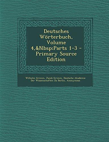 Deutsches Wörterbuch, Volume 4,&Nbsp;Parts 1-3 - Primary Source Edition (German Edition) by Wilhelm Grimm,Jacob Grimm,Deutsche Akademie Der Wissenschaften Zu