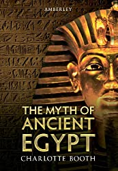 The Myth of Ancient Egypt (English Edition)