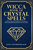 Wicca Book of Crystal Spells: A Book of - Best Reviews Guide