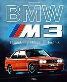 BMW M3: Entwicklung - Modelle - Technik