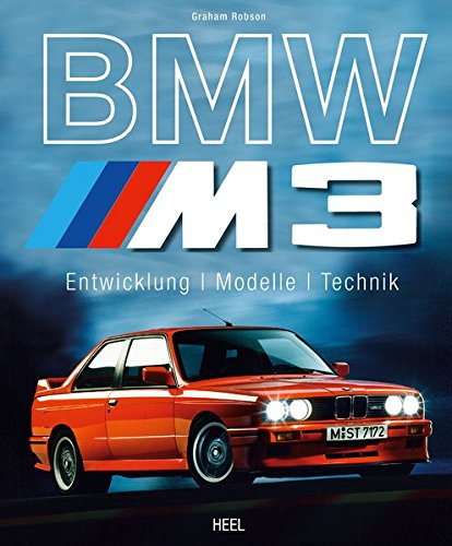 Preisvergleich Produktbild BMW M3: Entwicklung – Modelle – Technik