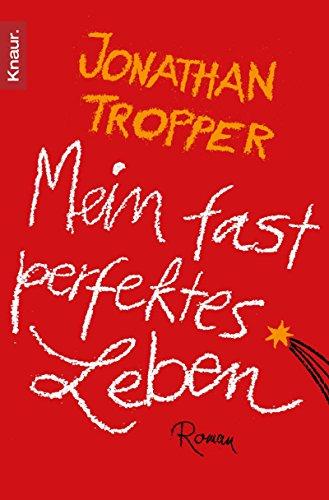 Buchseite und Rezensionen zu 'Mein fast perfektes Leben: Roman' von Jonathan Tropper