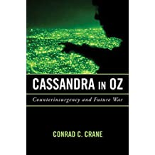 Cassandra in Oz: Counterinsurgency and Future War (Transforming War)