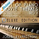 Best of Piano Movie Themes No. 2 (Deluxe Edition with Movie Themes from Titanic, Forrest Gump, Donnie Darko, the Reader, Ziemlich Beste Freunde)