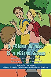 A Friend in Need is a Friend Indeed: Picture Books for Early Readers and Beginning Readers: Proverbs for Preschoolers LIKE Reader 1-6
