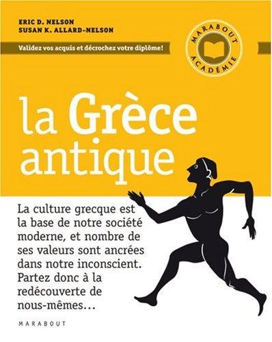 La Grèce antique par Eric Nelson, Susan K Allard-Nelson