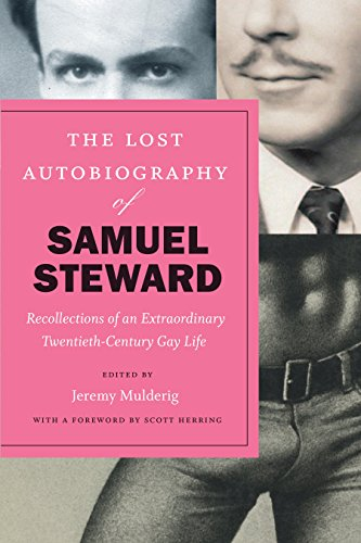 The Lost Autobiography of Samuel Steward: Recollections of an Extraordinary Twentieth-Century Gay Life (English Edition)
