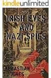 Irish Eyes and Nazi Spies (Black Hearts and Bullets Book 3)