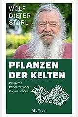 Pflanzen der Kelten: Heilkunde Pflanzenzauber Baumkalender Gebundene Ausgabe