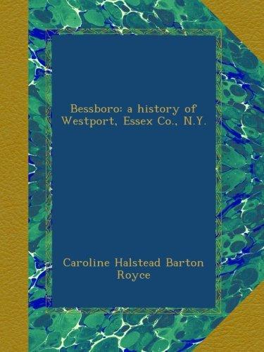 Bessboro: a history of Westport, Essex Co., N.Y. segunda mano  Se entrega en toda España