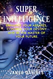 #4: Superintelligence: Enhance your abilities, control your destiny and be the master of your future