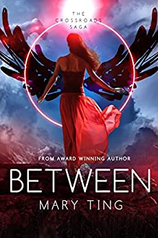 Between (Crossroads Saga Book 2) by [Ting, Mary]