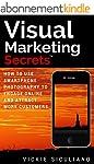 Visual Marketing Secrets: How to Use...