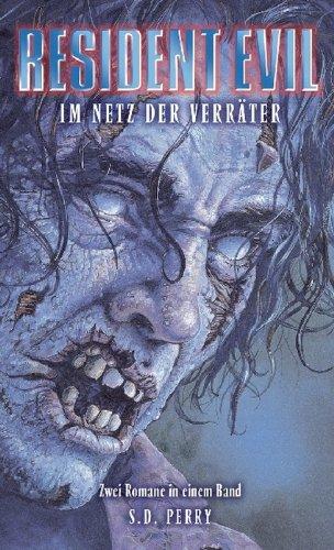 Resident Evil Sammelband Band 3: Im Netz der Verräter: enthält die Einzelbände