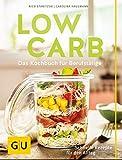 Low Carb: Das Kochbuch für Berufstätige. Schnelle Rezepte für den Alltag. (GU Diät&Gesundheit) - Nico Stanitzok, Carolina Hausmann