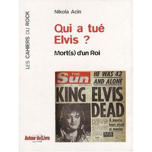Qui a Tue Elvis ? Mort(s) d'un Roi