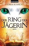 Der Ring der Jägerin: Roman (Jägermond, Band 4)
