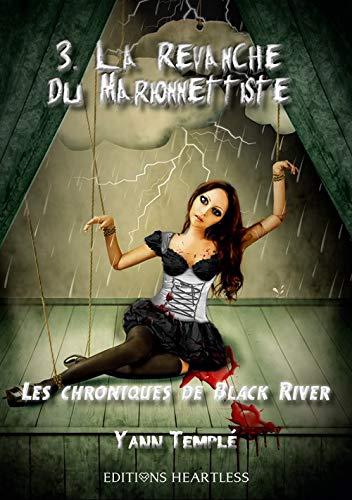 Les chroniques de Black River: Tome 3 : La revanche du Marionnettiste par [Templé, Yann]