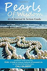 Pearls of Wisdom: 2016 Journal & Action Guide by Cali Gilbert (2015-11-27)