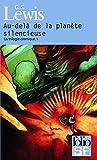 La trilogie cosmique, I:Au-delà de la planète silencieuse