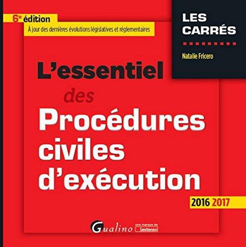L'Essentiel des Procédures civiles d'exécution 2016-2017, 6ème Ed. par Natalie Fricero