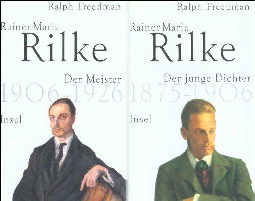 Rainer Maria Rilke - seine Biografie in zwei Bänden