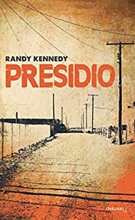 Presidio par Randy Kennedy