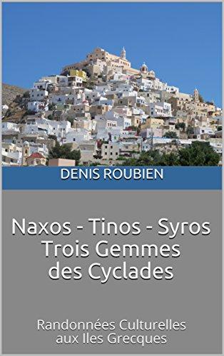 Couverture du livre Naxos - Tinos - Syros. Trois Gemmes des Cyclades: Randonnées Culturelles aux Iles Grecques