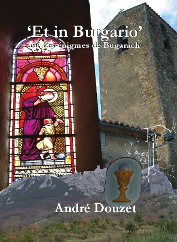 Et in Bugario l'énigme du Bugarach par André Douzet