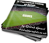 Guides For In-play Football Trading On Betfair (Betfair Football Trading Book 3) (English Edition)