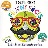 Forty Eight Funny Faces: Use the Cling-On Stickers to Make Funny Faces!