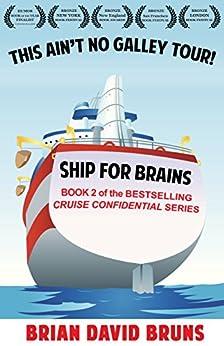 Ship for Brains: Cruise Confidential 2 (English Edition) di [Bruns, Brian David]