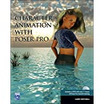 Character Animation with Poser Pro (Graphics Series)