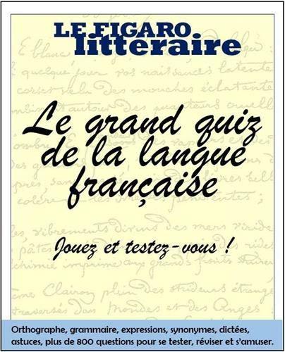 Le grand quiz de la langue française par Le Figaro littéraire