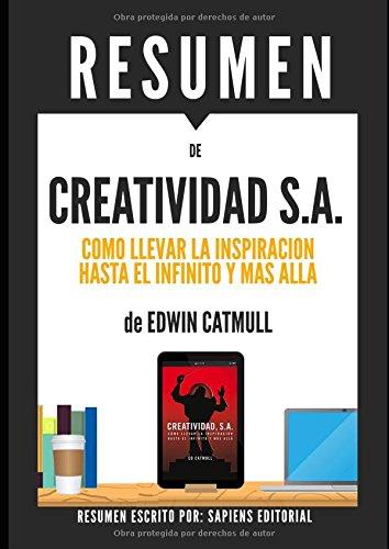 """Resumen de """"Creatividad S.A."""" (Creativity Inc.), de Ed Catmull: Como llevar la inspiracion hasta el infinito y mas alla"""