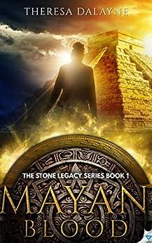 Mayan Blood (The Stone Legacy Series Book 1) by [DaLayne, Theresa]
