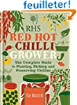 RHS Red Hot Chilli Grower: The Comple...