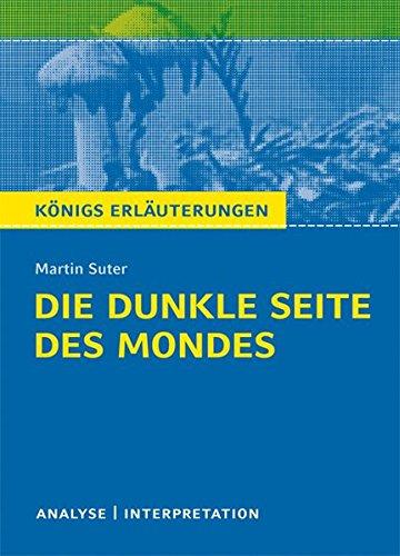 die-dunkle-seite-des-mondes-von-martin-suter-textanalyse-und-interpretation-mit-ausfuhrlicher-inhalt