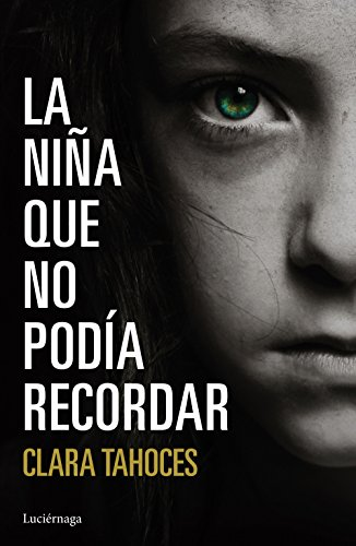 La niña que no podía recordar eBook: Tahoces, Clara: Amazon.es ...