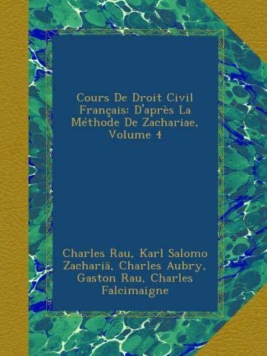Cours De Droit Civil Français: D'après La Méthode De Zachariae, Volume 4