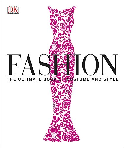 Fashion: The Ultimate Book of Costume and Style (English Edition)