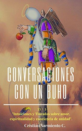 Conversaciones con un Búho (Viaje al interior de uno mismo nº 1) por Cristián Sarmiento