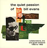 A Quiet Passion of Bill Evans-Collaboration Trio and Guest Sessions 1955-1962