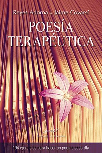 Poesía terapéutica. 94 ejercicios para hacer un poema cada día (Serendipity) por Reyes/Covarsí Carbonero, Jaime Adorna Castro