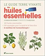 Le guide Terre Vivante des huiles essentielles de Françoise Couic Marinier