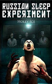 The Russian Sleep Experiment Horror Novella by [Ice, Holly]