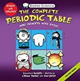 Basher Science: The Complete Periodic Table: All the Elements with Style by Dingle, Adrian, Basher, Simon, Green, Dan (2015) Hardcover